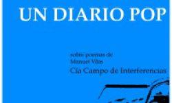 <i>9 de junio</i><b><br>Un diario POP </b><br>Cía. Campo de Interferencia <br> POESÍA – ESPECTÁCULO MULTIDISCIPLINAR