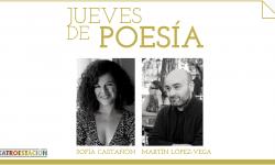 <i>10 de junio (19h) </i></br><b>Jueves de Poesía <br>Sofía Castañón y Martín López-Vega </b><br>POESÍA