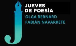 <i>16 de diciembre (19h) </i><b><br>OLGA BERNARD Y FABIÁN NAVARRETE </b><br>Jueves de Poesía <br>POESÍA