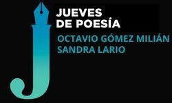 <i>18 de noviembre (19h) </i><b><br>OCTAVIO GÓMEZ MILIÁN Y SANDRA LARIO </b><br>Jueves de Poesía <br>POESÍA