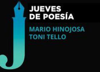 <i>28 de octubre (19h) </i><b><br>MARIO HINOJOSA Y TONI TELLO </b><br>Jueves de Poesía <br>POESÍA/ENCUENTRO