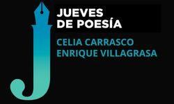 <i>23 de septiembre (19h) </i><b><br>CELIA CARRASCO Y ENRIQUE VILLAGRASA </b><br>Jueves de Poesía <br>POESÍA